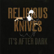 Religious Knives - It's After Dark cover image